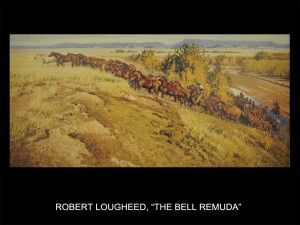 "Robert Lougheed, ""The Bell Remuda"" (The Bell Remuda)"