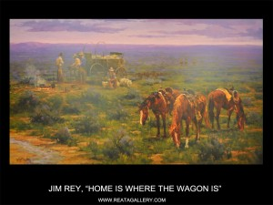 "Jim Rey, ""Home is Where the Wagon Is"""